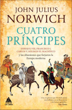 «Cuatro príncipes», de John Julius Norwich
