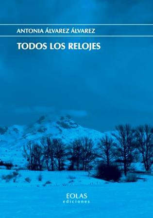 TODOS LOS RELOJES, de Antonia Álvarez Álvarez